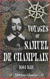 Voyages of Samuel de Champlain, 1604-1618, Champlain, Samuel D., 1402195966