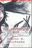 The Defective Man, Trevor R. Fairbanks, 1495405966