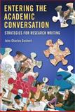 Entering the Academic Conversation : Strategies for Research Writing, Goshert, John Charles, 0132435977