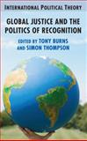 Global Justice and the Politics of Recognition, , 0230205976