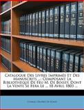 Catalogue des Livres Imprimés et des Manuscrits, Charles Desprez De Boissy, 1146815972