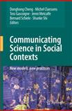 Communicating Science in Social Contexts : New Models, New Practices, , 1402085974