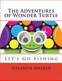 The Adventures of Wonder Turtle, Yolanda Walker, 1482355973