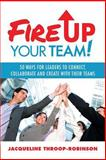 Fire up Your Team, Jacqueline Throop-Robinson, 1491715979