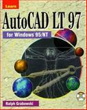 Learn AutoCad LT 97 for Windows 95 NT, Grabowski, Ralph, 1556225970