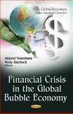 Financial Crisis in the Global Bubble Economy, Tomohara, Akinori and Sherlock, Molly, 1614705976