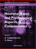 Neuronal Bases and Psychological Aspects of Consciousness, Taddei-Ferretti, Cleo, 9810235976