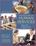 An Introduction to Human Services : Policy and Practice, Mandell, Betty R. and Schram, Barbara, 020561597X