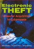 Electronic Theft : Unlawful Acquisition in Cyberspace, Grabosky, Peter N. and Smith, Russell G., 052180597X