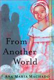 From Another World, Ana Maria Machado, 0888995970