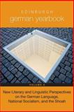 Edinburgh German Yearbook 8 : New Literary and Linguistic Perspectives on the German Language, National Socialism, and the Shoah, , 1571135979