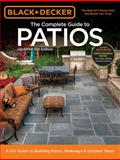 Black and Decker Complete Guide to Patios - 3rd Edition, Editors of Cool Springs Press, 1591865972