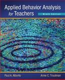 Applied Behavior Analysis for Teachers, Alberto, Paul A. and Troutman, Anne C., 0132655977