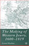 The Making of Western Jewry, 1600-1819, Lionel Kochan, 0333625978
