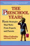 The Preschool Years, Ellen Galinsky and Judy David, 0345365976