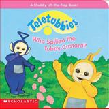 Who Spilled the Tubby Custard?, Diane Muldrow, 0439105978
