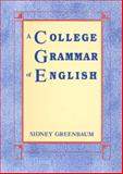 A College Grammar of English, Greenbaum, Sidney, 0582285976