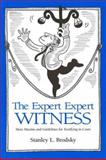 The Expert Expert Witness : More Maxims and Guidelines for Testifying in Court, Brodsky, Stanley L., 1557985979