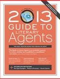 2013 Guide to Literary Agents, , 1599635976