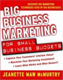 Big Business Marketing for Small Business Budgets, McMurtry, Jeanette Maw, 0071405976
