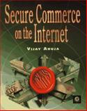 Secure Commerce on the Internet, Ahuja, Vijay, 0120455978