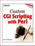 Custom CGI Scripting with Perl, Kevin Hanegan, 0471395978