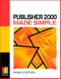 Publisher 2000 Made Simple, Stephen, Moira, 0750645970