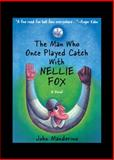 Man Who Once Played Catch with Nellie Fox, John Manderino, 089733597X