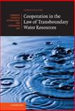 Cooperation in the Law of Transboundary Water Resources, Leb, Christina, 110703597X