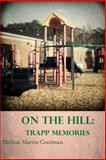 On the Hill: Trapp Memories, Melissa Martin-Goolman, 1499185979