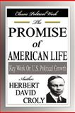 The Promise of American Life, Croly, Herbert David, 1599865971