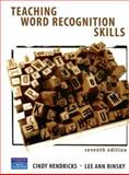 Teaching Word Recognition Skills, Hendricks, Cindy and Rinsky, Lee Ann, 0131195972