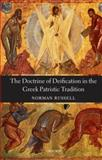 The Doctrine of Deification in the Greek Patristic Tradition, Russell, Norman, 0199205973