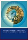 Hybrid Models for Hydrological Forecasting : Integration of Data-Driven and Conceptual Modelling Techniques, Perez, Gerald Augusto Corzo, 0415565979