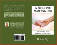 A Home for Mom and Dad, Donna Fry, 0692225978