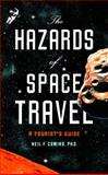 The Hazards of Space Travel, Neil F. Comins, 1400065976