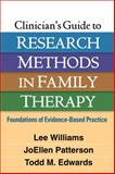 Clinician's Guide to Research Methods in Family Therapy : Foundations of Evidence-Based Practice, Williams, Lee and Patterson, JoEllen, 1462515975
