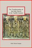 The Transformation of the Irish Church in the Twelfth Century, Flanagan, Marie Therese, 1843835975