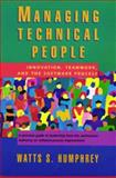 Managing Technical People : Innovation, Teamwork and the Software Process, Humphrey, Watts S., 0201545977