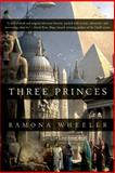 Three Princes, Ramona Wheeler, 0765335972