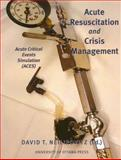 Acute Resuscitation and Crisis Management : Acute Critical Events Simulation (ACES), , 0776605976