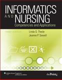 Informatics and Nursing : Competencies and Applications, Thede, Linda Q. and Sewell, Jeanne, 0781795974