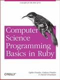 Computer Science Programming Basics in Ruby, Frieder, Ophir and Frieder, Gideon, 1449355978
