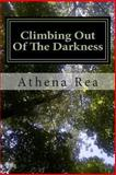 Climbing Out of the Darkness, Athena Rea, 1494425971