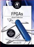 Newnes FPGAs Ebook Collection, Cofer, R. C. and Zeidman, Bob, 1856175979