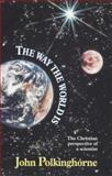 Way the World Is, John Polkinghorne, 0281045976