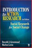 Introduction to Action Research : Social Research for Social Change, Levin, Morten and Greenwood, Davydd J. (James), 1412925975