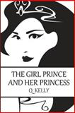 The Girl Prince and Her Princess, Q. Kelly, 1479285978