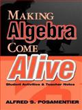 Making Algebra Come Alive : Student Activities and Teacher Notes, Posamentier, Alfred S., 0761975977