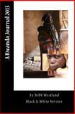 A Rwanda Journal 2013, Debb Westlund, 1495325970